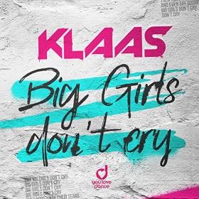 KLAAS - BIG GIRLS DON'T CRY